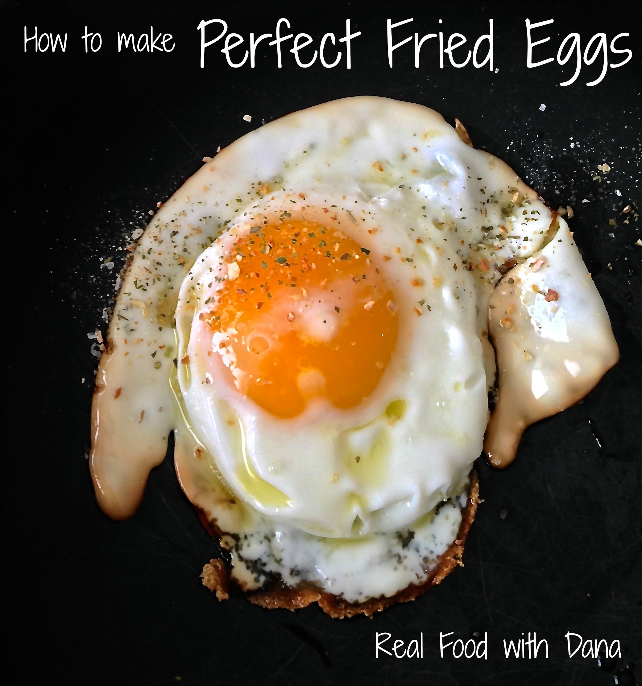 Perfect Fried Egg perfect fried eggs ~ real food with dana